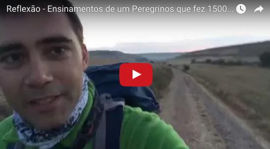 Reflexão – Ensinamentos de um Peregrino que fez 1500Km – Caminho de Santiago