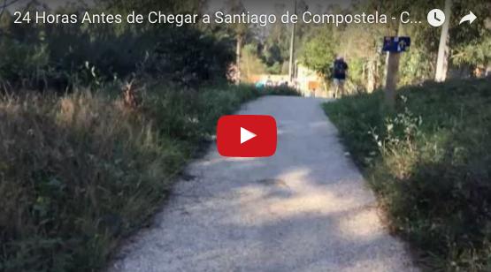 24 Horas Antes de Chegar a Santiago de Compostela – Caminho de Santiago
