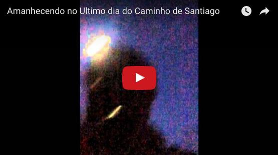 Amanhecendo no Ultimo dia do Caminho de Santiago