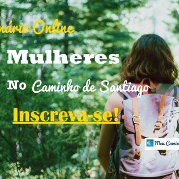 Seminário Online – Caminho de Santiago para Mulheres!
